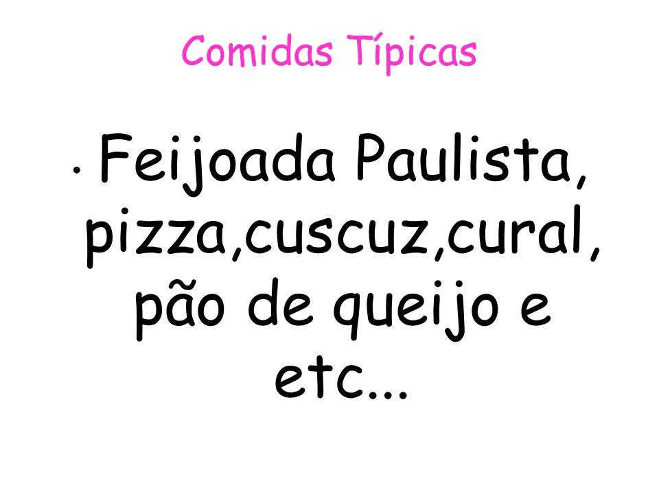 Feijoada Paulista, pizza,cuscuz,cural, pão de queijo e etc...