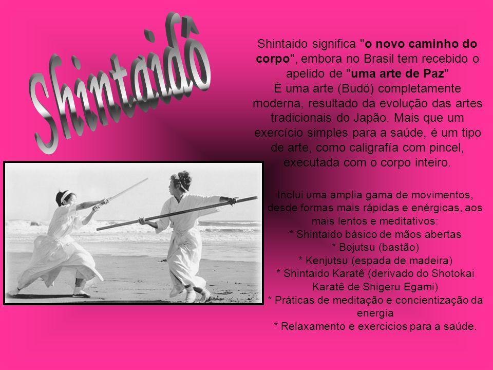 Shintaido significa o novo caminho do corpo , embora no Brasil tem recebido o apelido de uma arte de Paz