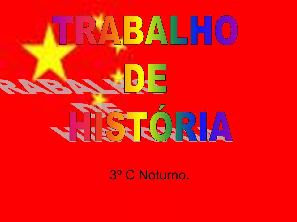 TRABALHO DE HISTÓRIA 3º C Noturno.