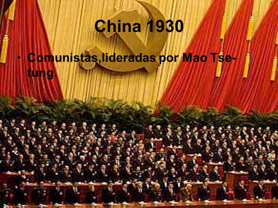 China 1930 Comunistas,lideradas por Mao Tse-tung.