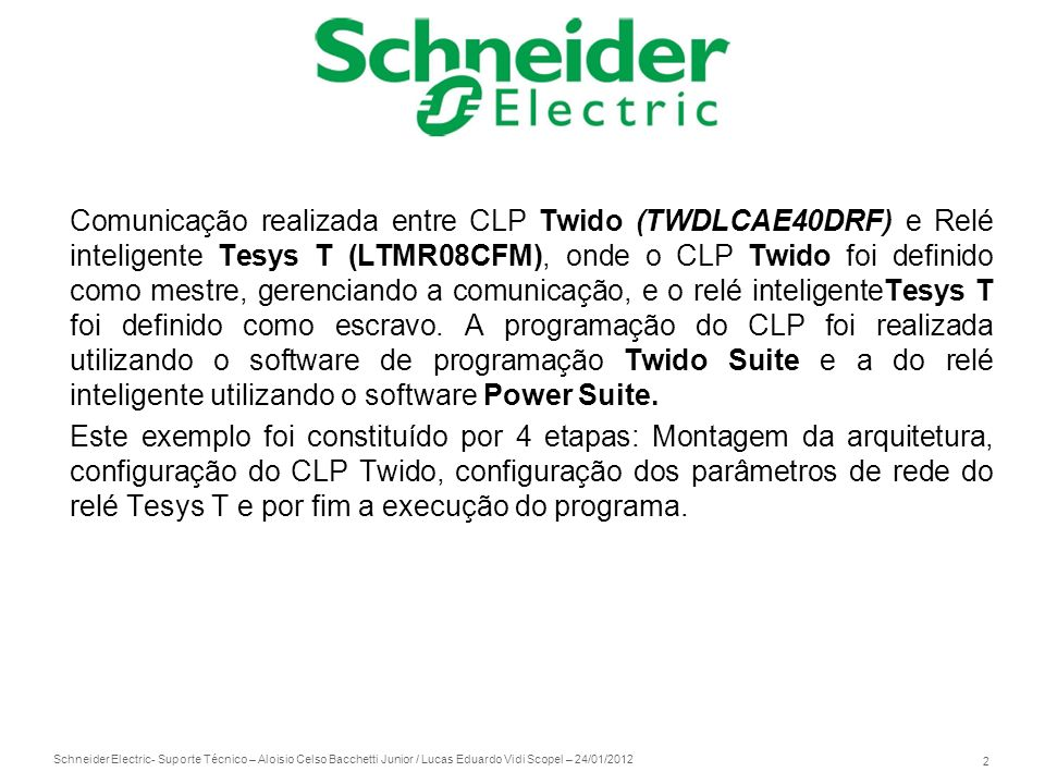 Comunicação realizada entre CLP Twido (TWDLCAE40DRF) e Relé inteligente Tesys T (LTMR08CFM), onde o CLP Twido foi definido como mestre, gerenciando a comunicação, e o relé inteligenteTesys T foi definido como escravo. A programação do CLP foi realizada utilizando o software de programação Twido Suite e a do relé inteligente utilizando o software Power Suite.