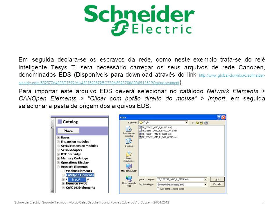 Em seguida declara-se os escravos da rede, como neste exemplo trata-se do relé inteligente Tesys T, será necessário carregar os seus arquivos de rede Canopen, denominados EDS (Disponíveis para download através do link http://www.global-download.schneider-electric.com/852577A4005D7372/All/4507820672BC779A8525780A00651232 Opendocument).