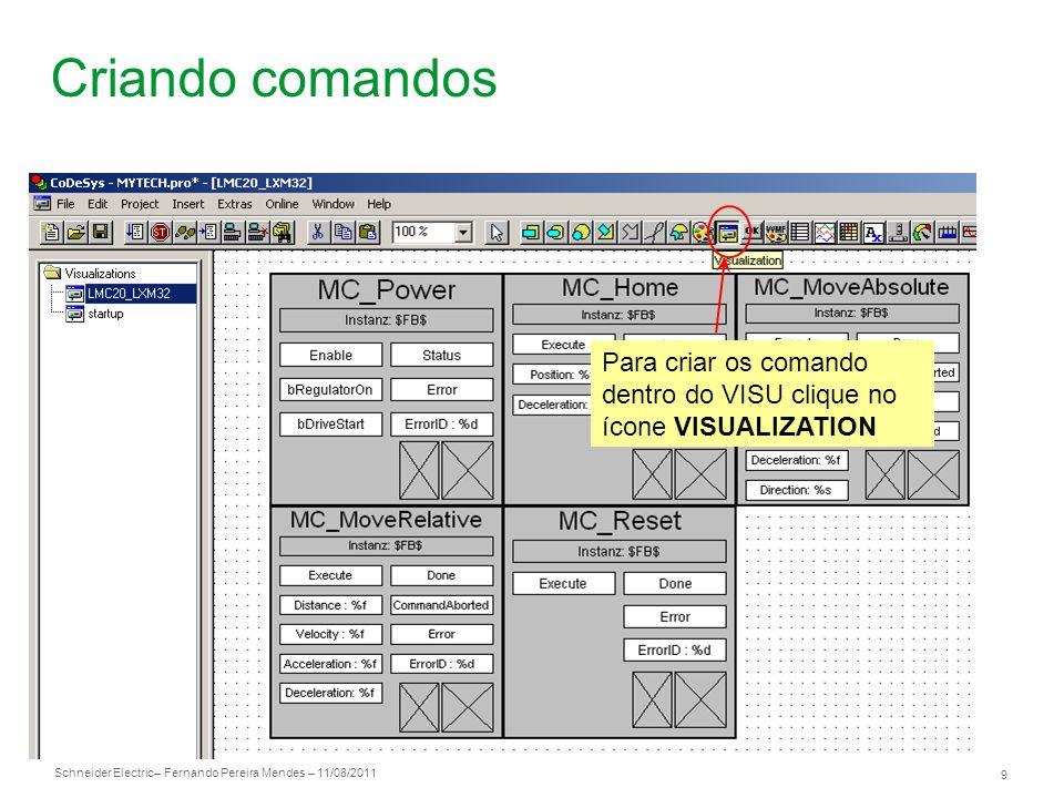 Criando comandos Para criar os comando dentro do VISU clique no ícone VISUALIZATION