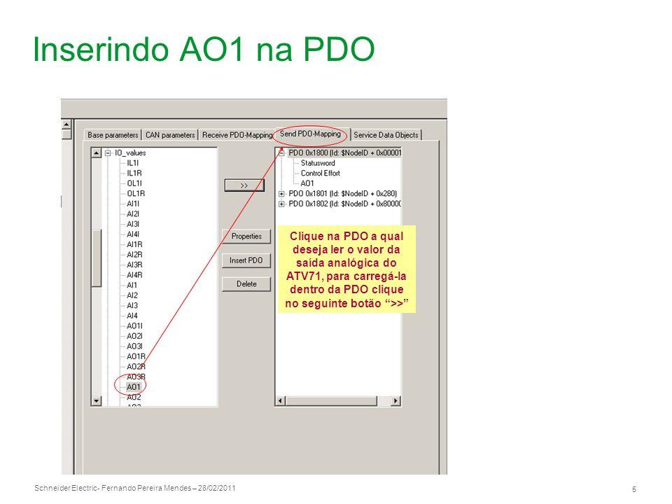 Inserindo AO1 na PDOClique na PDO a qual deseja ler o valor da saída analógica do ATV71, para carregá-la dentro da PDO clique no seguinte botão >>