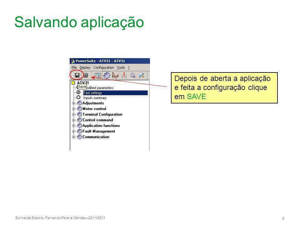 Salvando aplicação Depois de aberta a aplicação e feita a configuração clique em SAVE