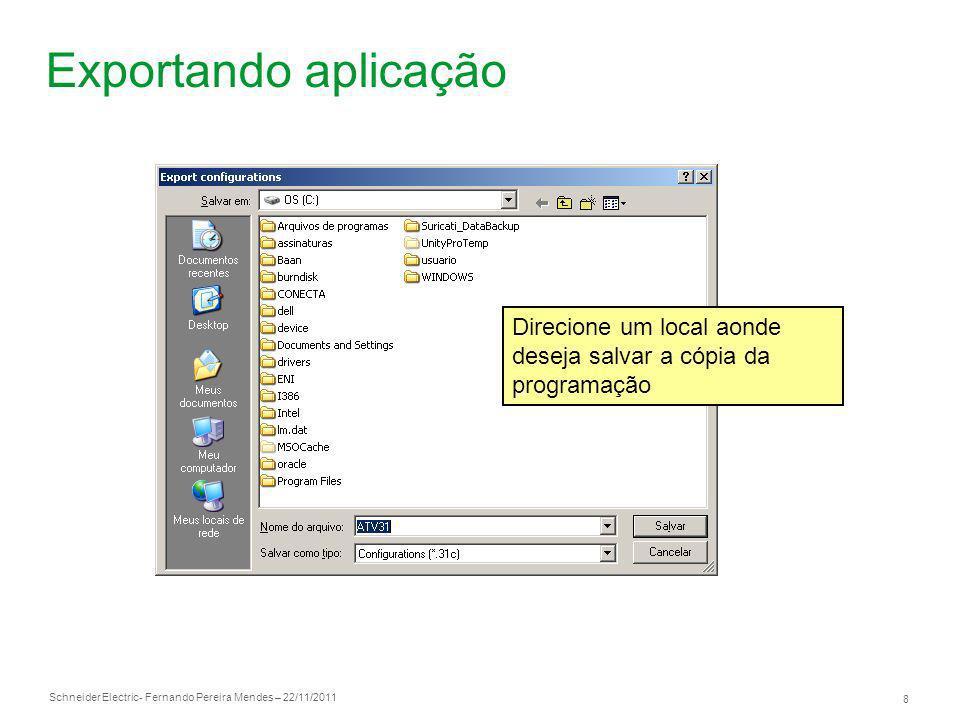Exportando aplicação Direcione um local aonde deseja salvar a cópia da programação
