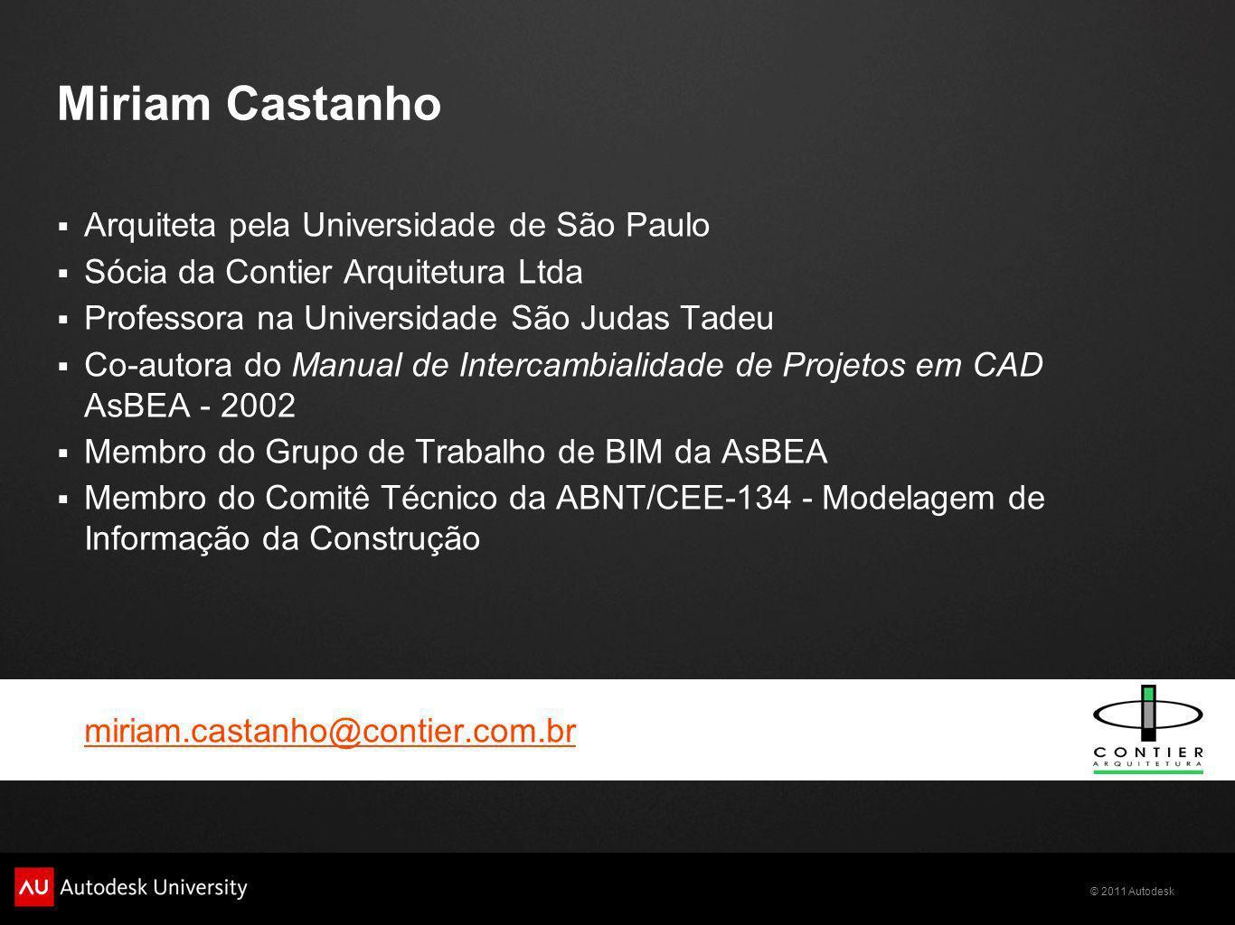 Miriam Castanho Arquiteta pela Universidade de São Paulo