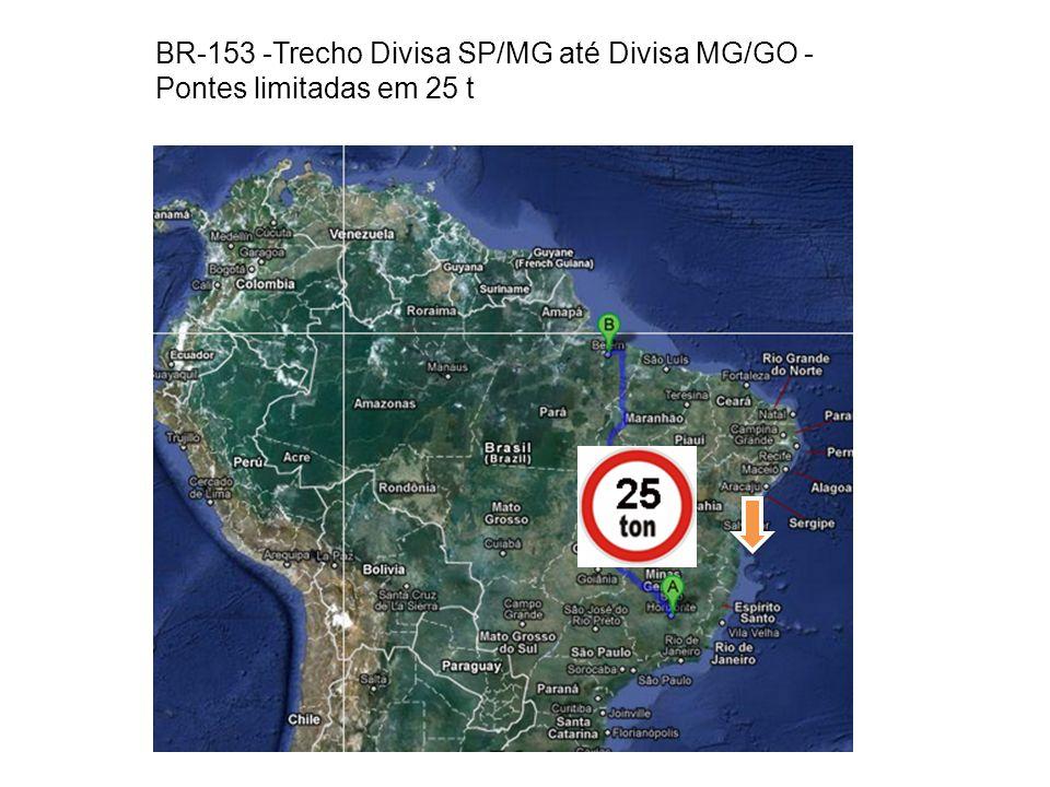 BR-153 -Trecho Divisa SP/MG até Divisa MG/GO - Pontes limitadas em 25 t