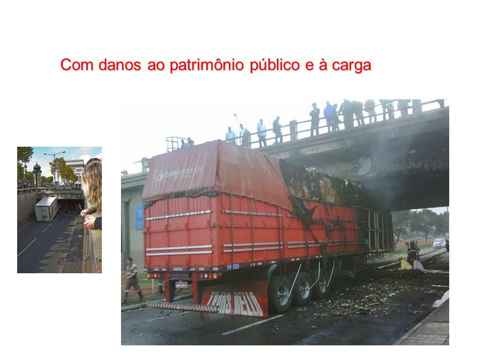 Com danos ao patrimônio público e à carga