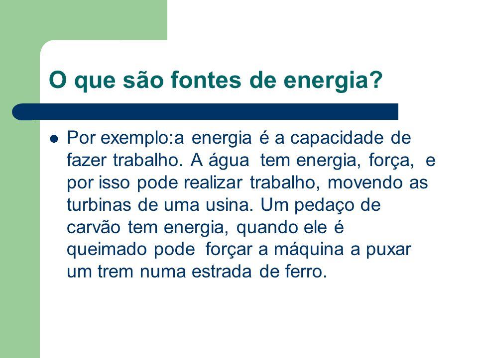 O que são fontes de energia