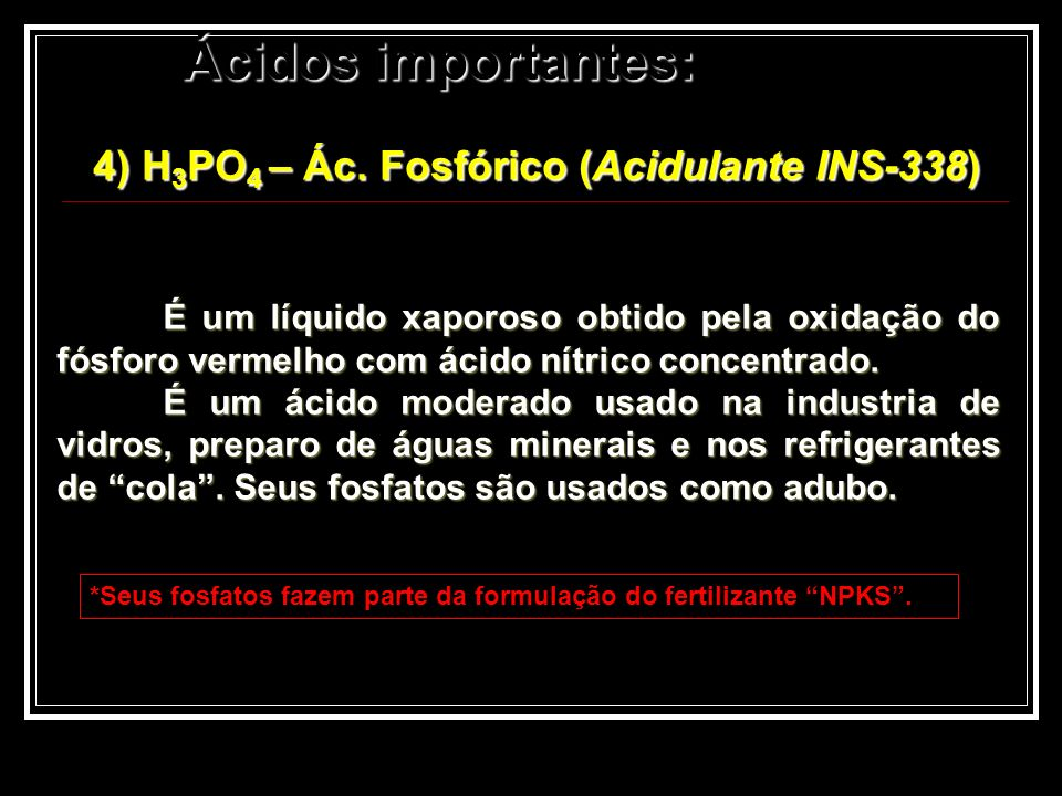 4) H3PO4 – Ác. Fosfórico (Acidulante INS-338)