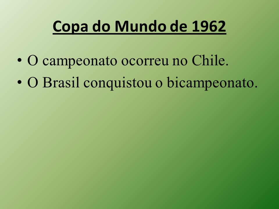 Copa do Mundo de 1962 O campeonato ocorreu no Chile.