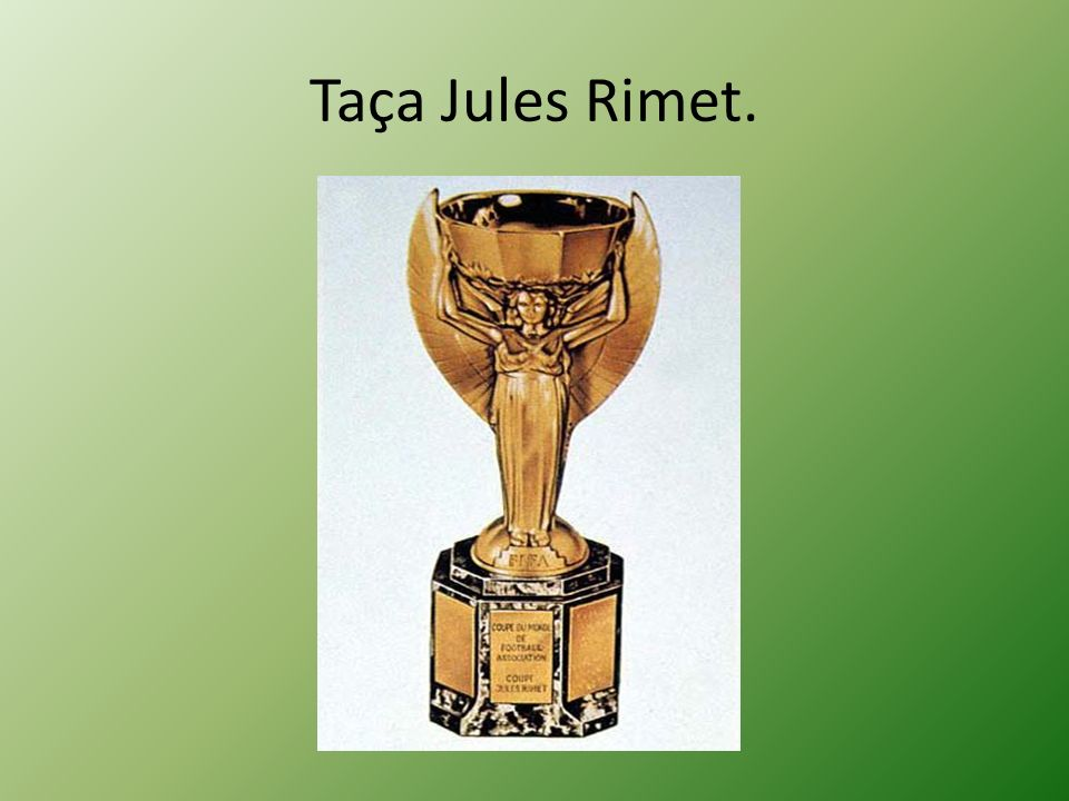 Taça Jules Rimet.