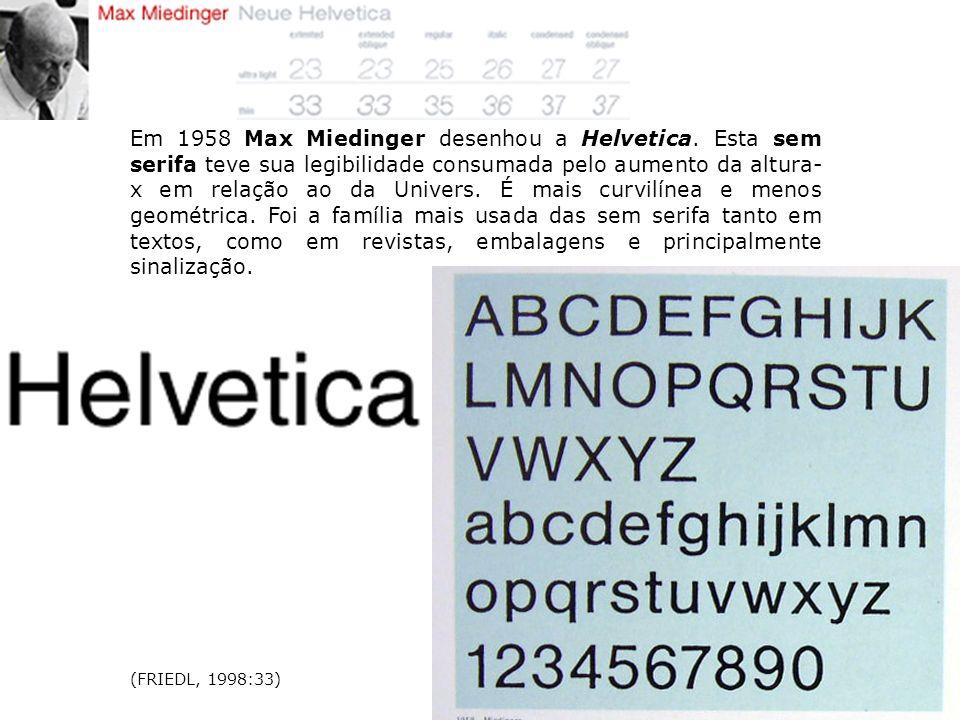 Em 1958 Max Miedinger desenhou a Helvetica
