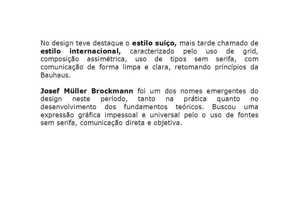 No design teve destaque o estilo suíço, mais tarde chamado de estilo internacional, caracterizado pelo uso de grid, composição assimétrica, uso de tipos sem serifa, com comunicação de forma limpa e clara, retomando princípios da Bauhaus.