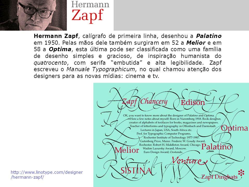 Hermann Zapf, calígrafo de primeira linha, desenhou a Palatino em 1950