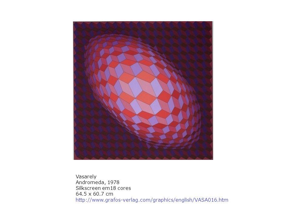 Vasarely Andromeda, 1978 Silkscreen em18 cores 64.5 x 60.7 cm http://www.grafos-verlag.com/graphics/english/VASA016.htm.