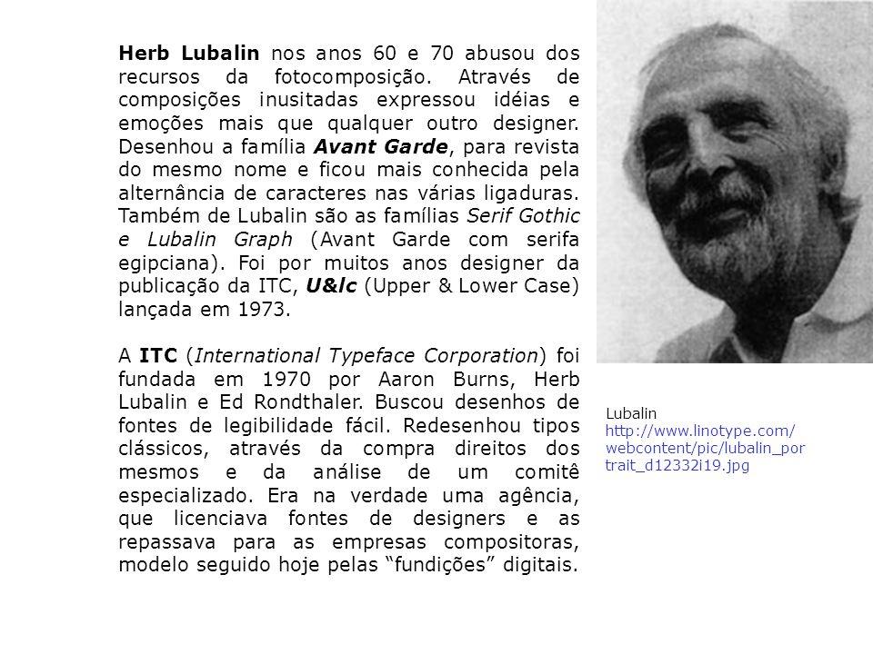 Herb Lubalin nos anos 60 e 70 abusou dos recursos da fotocomposição