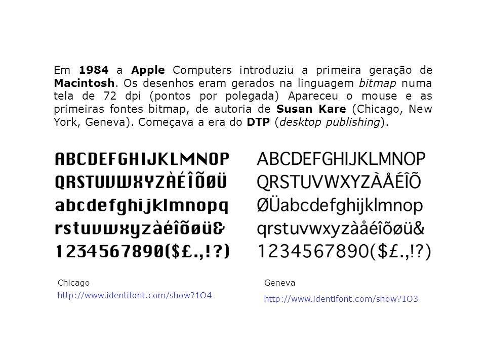 Em 1984 a Apple Computers introduziu a primeira geração de Macintosh