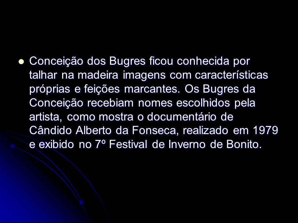 Conceição dos Bugres ficou conhecida por talhar na madeira imagens com características próprias e feições marcantes.