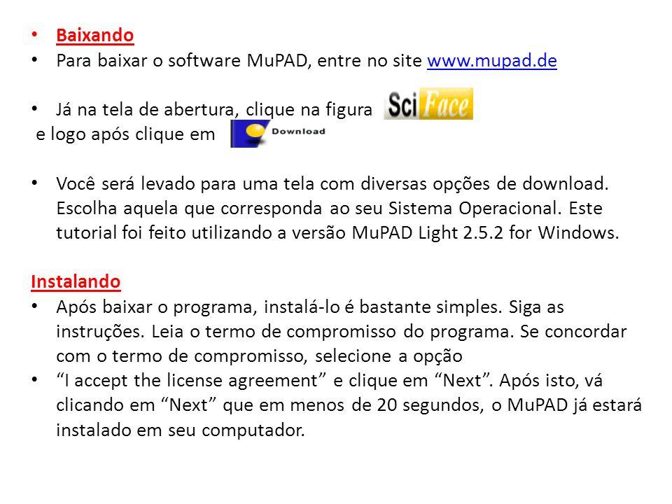 BaixandoPara baixar o software MuPAD, entre no site www.mupad.de. Já na tela de abertura, clique na figura.