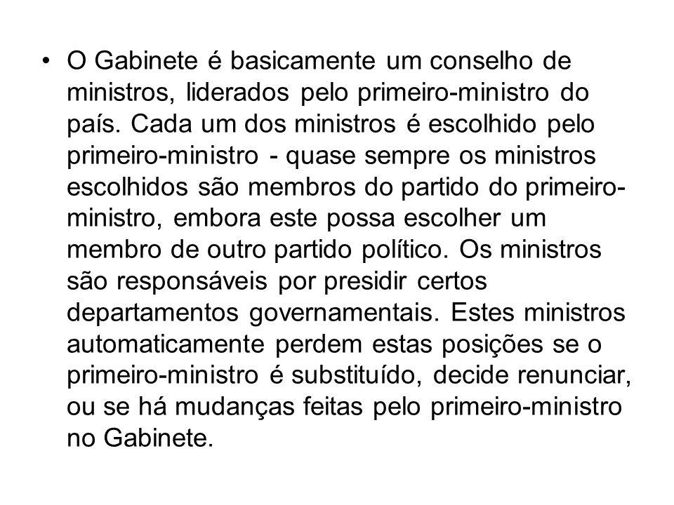 O Gabinete é basicamente um conselho de ministros, liderados pelo primeiro-ministro do país.