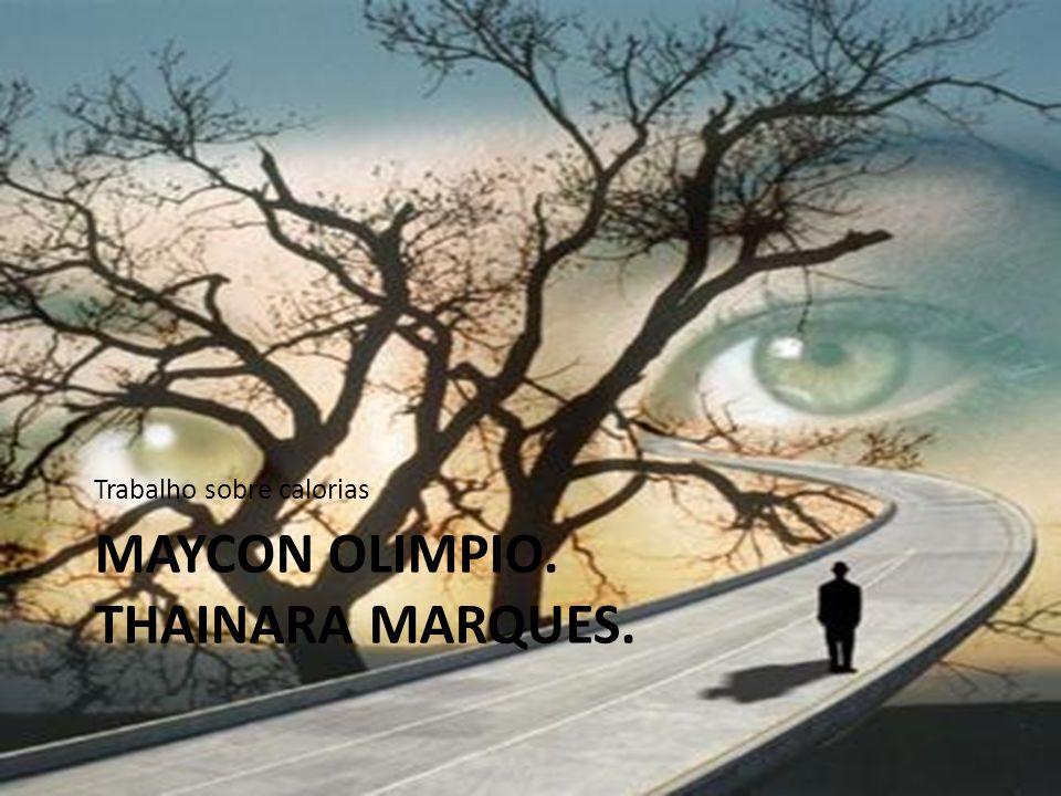 Maycon Olimpio. thainara marques.