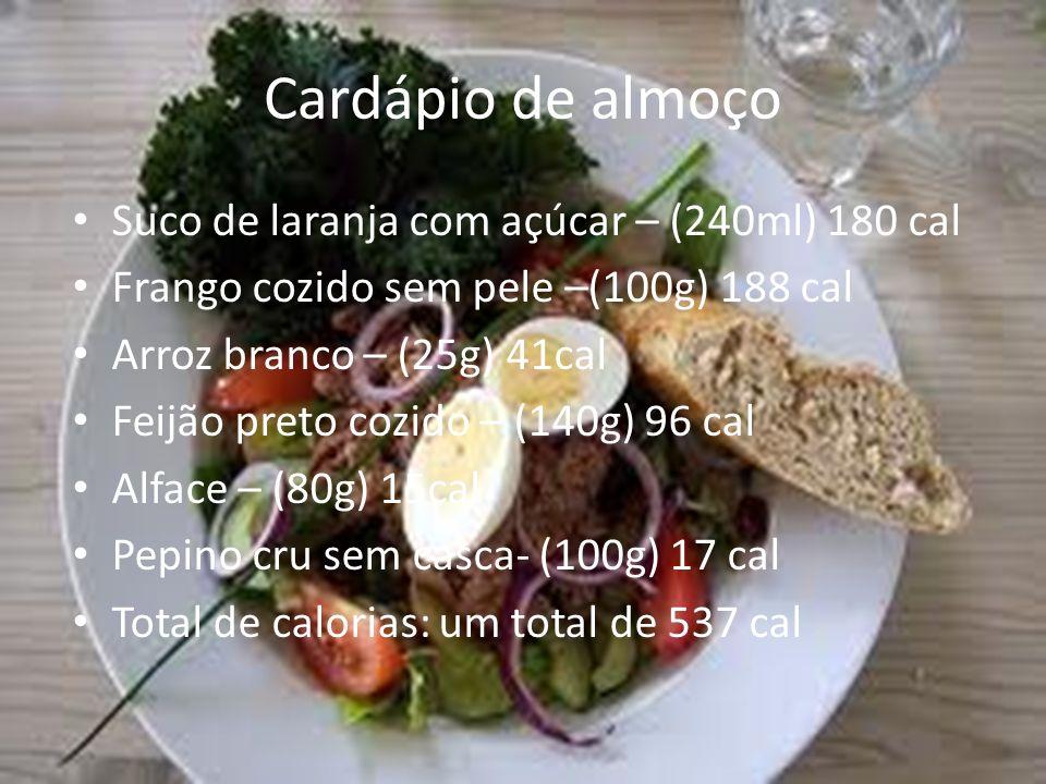 Cardápio de almoço Suco de laranja com açúcar – (240ml) 180 cal