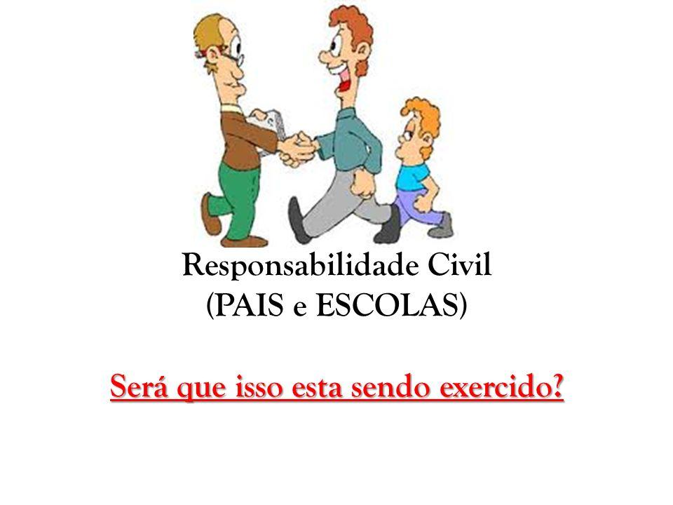 Responsabilidade Civil Será que isso esta sendo exercido