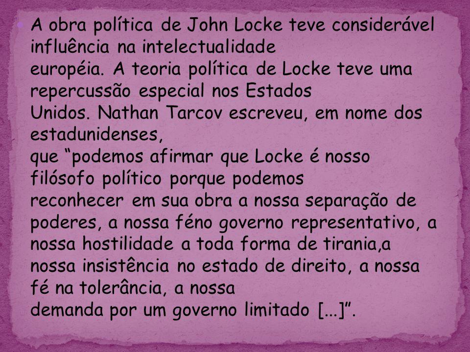 A obra política de John Locke teve considerável influência na intelectualidade européia.