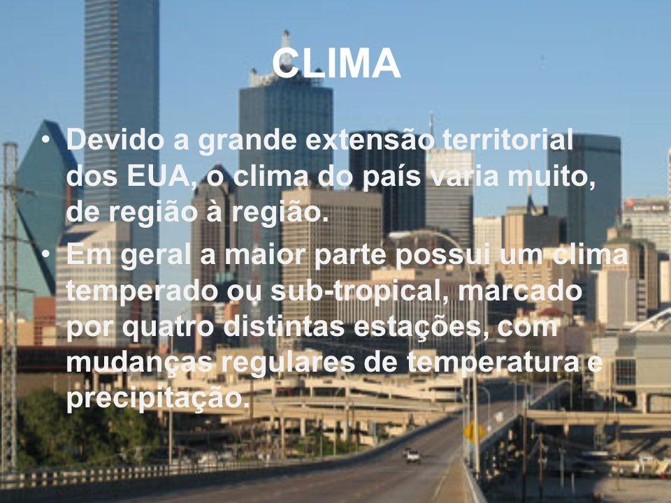 CLIMA Devido a grande extensão territorial dos EUA, o clima do país varia muito, de região à região.