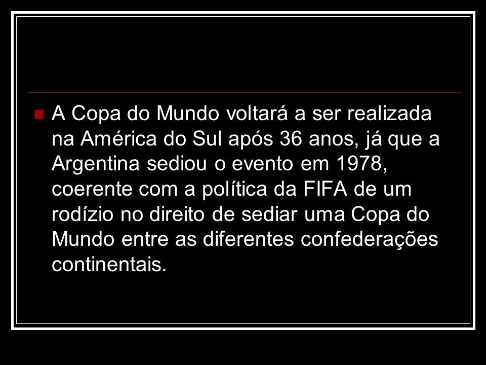 A Copa do Mundo voltará a ser realizada na América do Sul após 36 anos, já que a Argentina sediou o evento em 1978, coerente com a política da FIFA de um rodízio no direito de sediar uma Copa do Mundo entre as diferentes confederações continentais.