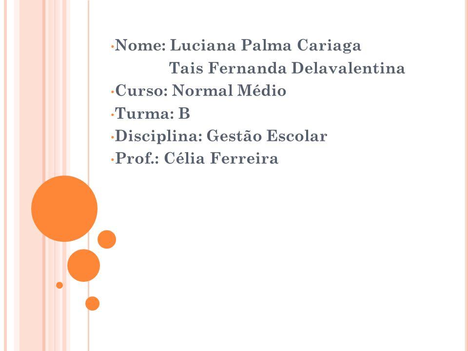 Nome: Luciana Palma Cariaga