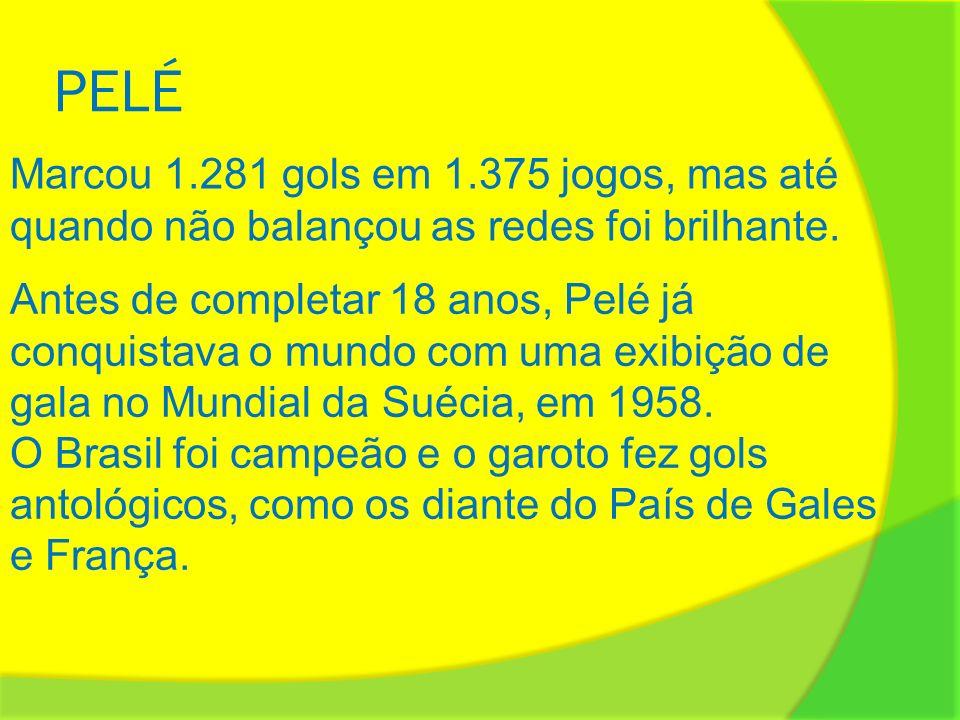 PELÉ Marcou 1.281 gols em 1.375 jogos, mas até quando não balançou as redes foi brilhante.