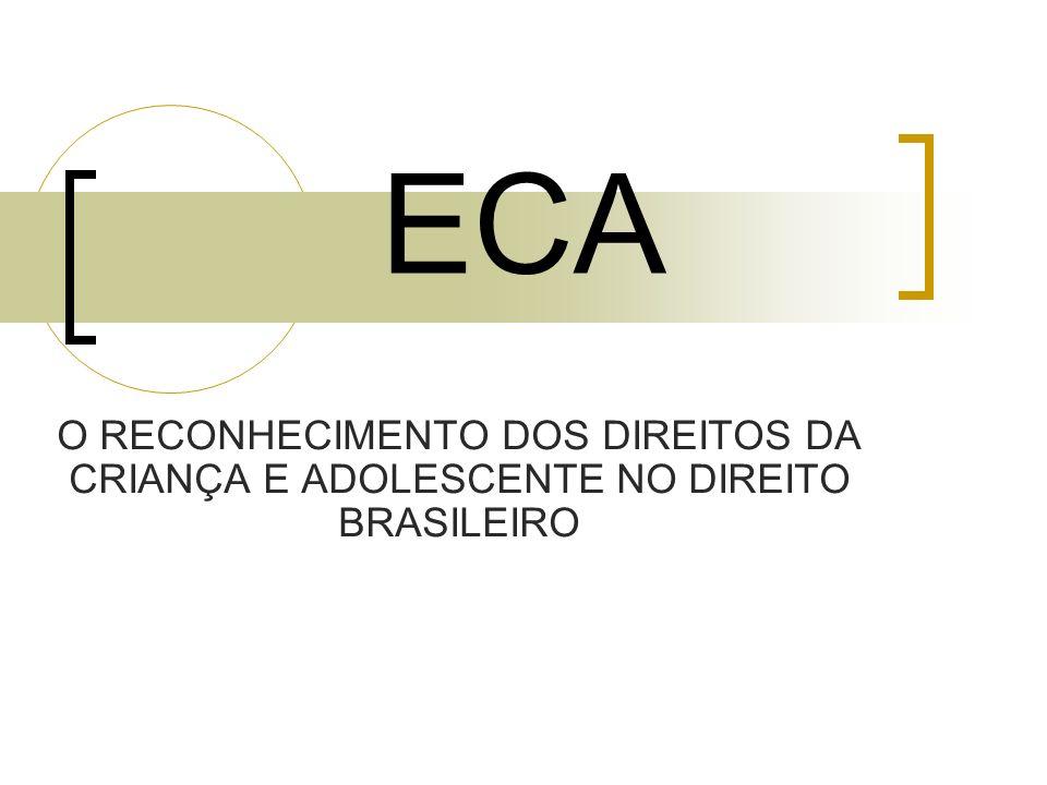 ECA O RECONHECIMENTO DOS DIREITOS DA CRIANÇA E ADOLESCENTE NO DIREITO BRASILEIRO