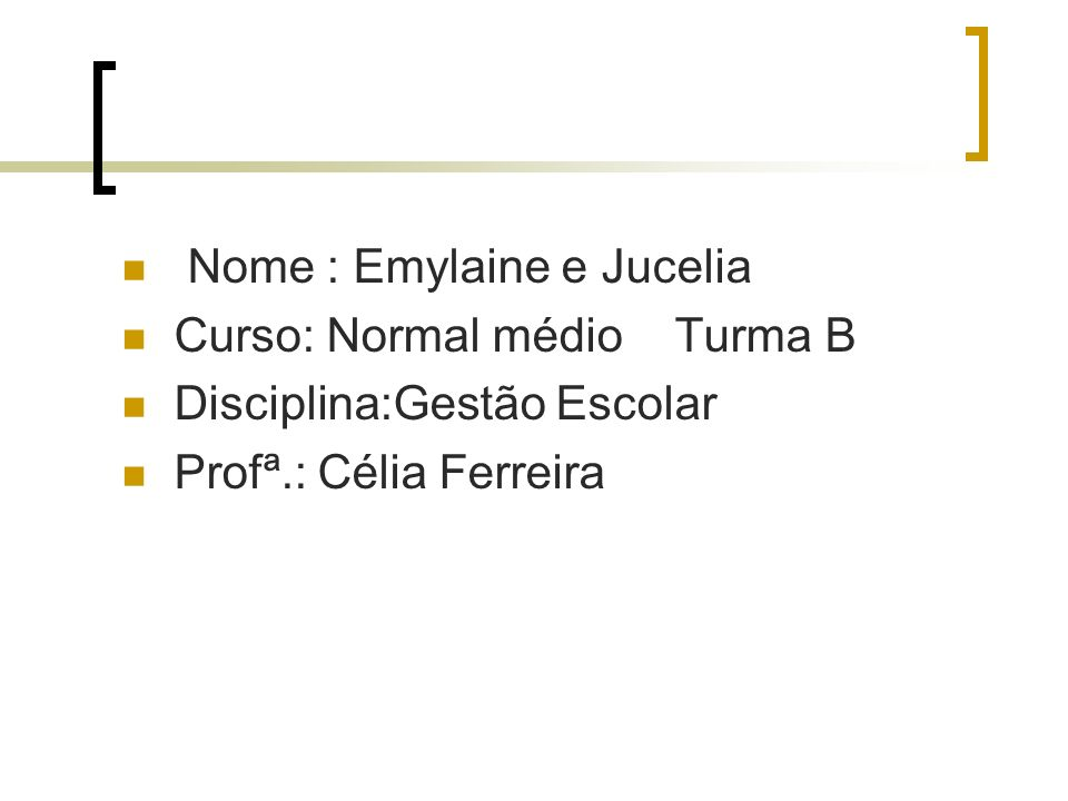 Nome : Emylaine e Jucelia