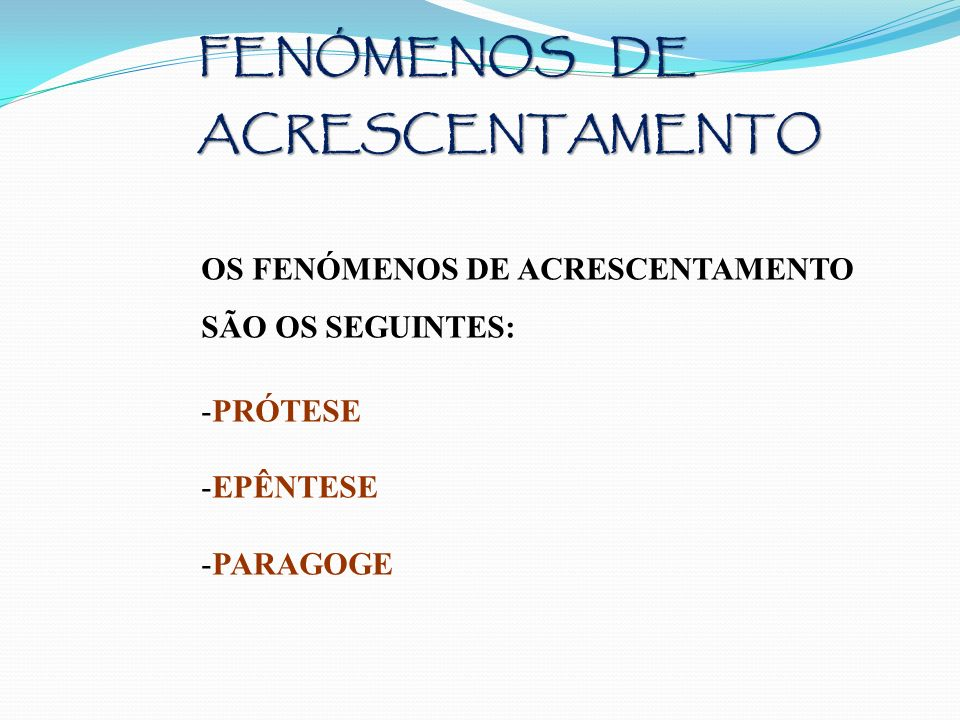 FENÓMENOS DE ACRESCENTAMENTO