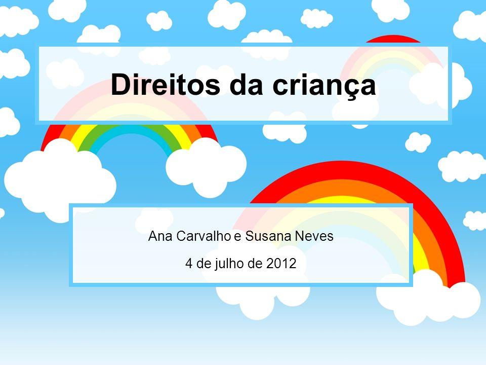 Ana Carvalho e Susana Neves 4 de julho de 2012