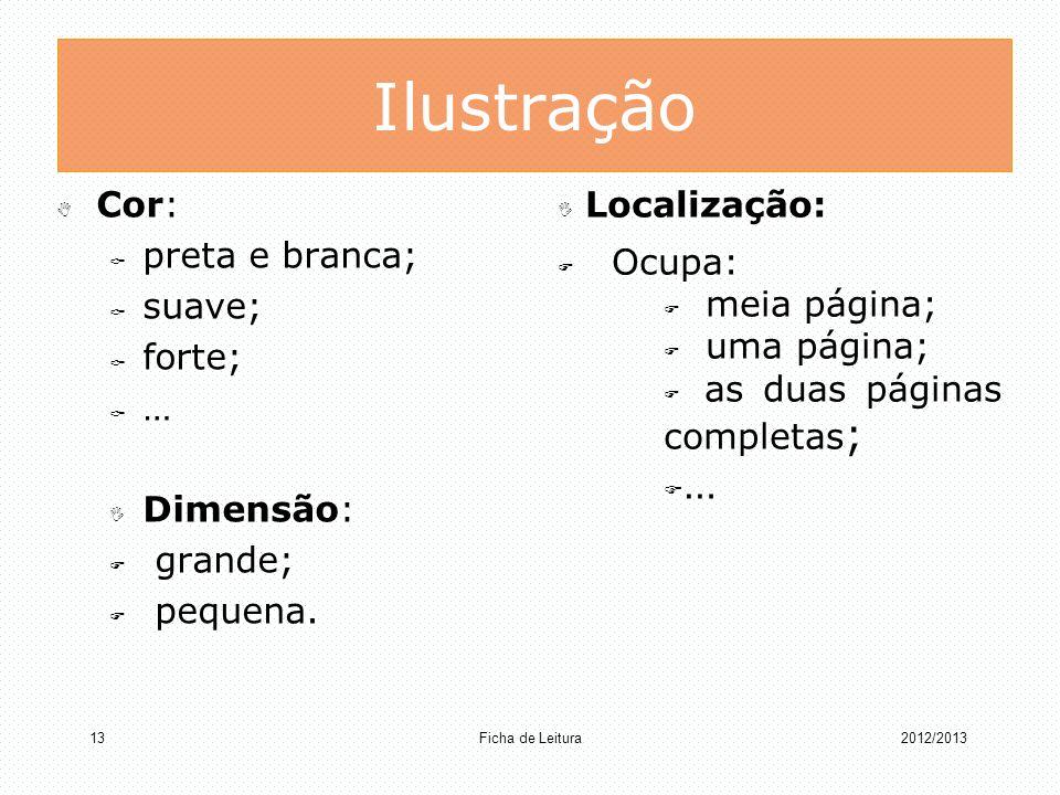 Ilustração … Localização: Cor: Ocupa: preta e branca; meia página;