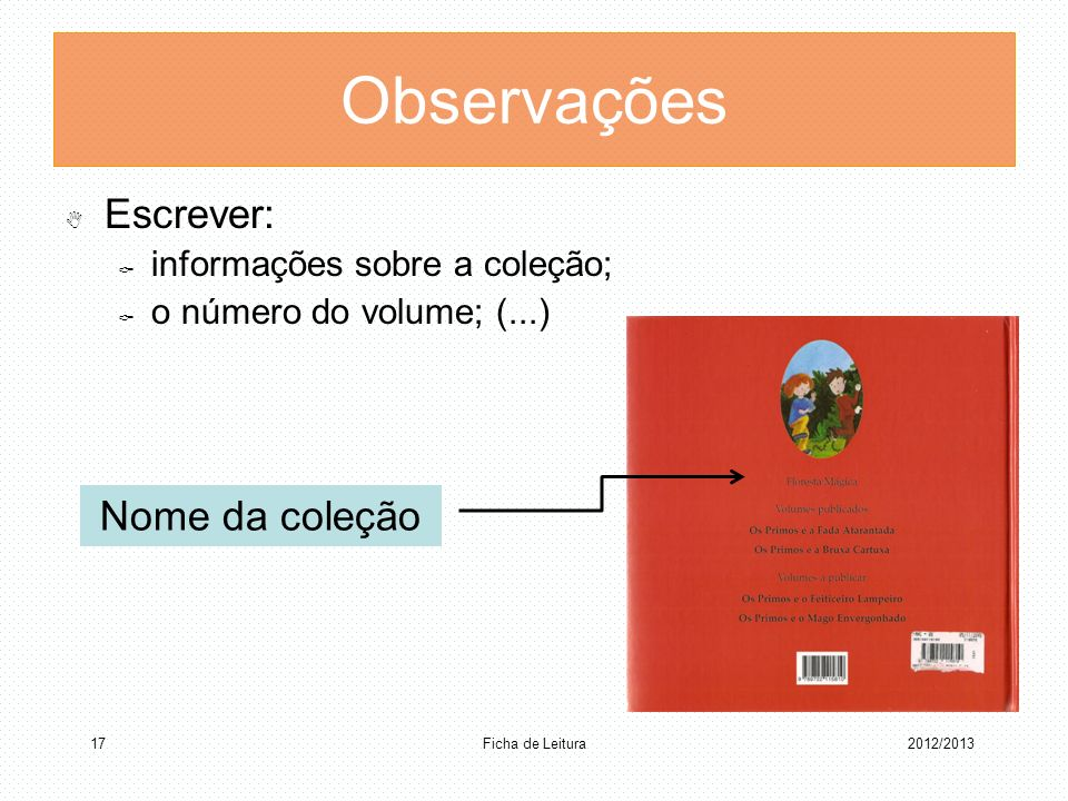Observações Escrever: Nome da coleção informações sobre a coleção;