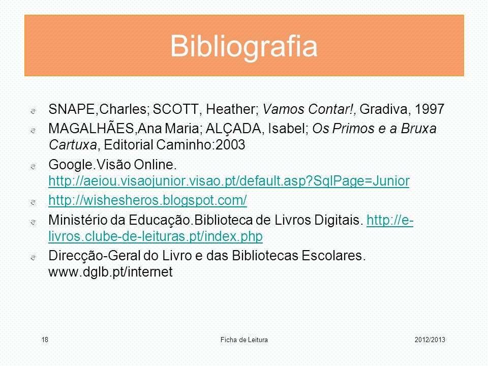 Bibliografia SNAPE,Charles; SCOTT, Heather; Vamos Contar!, Gradiva, 1997.