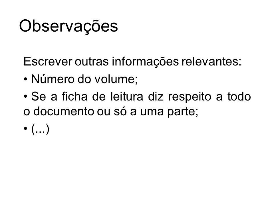 Observações Escrever outras informações relevantes: Número do volume;