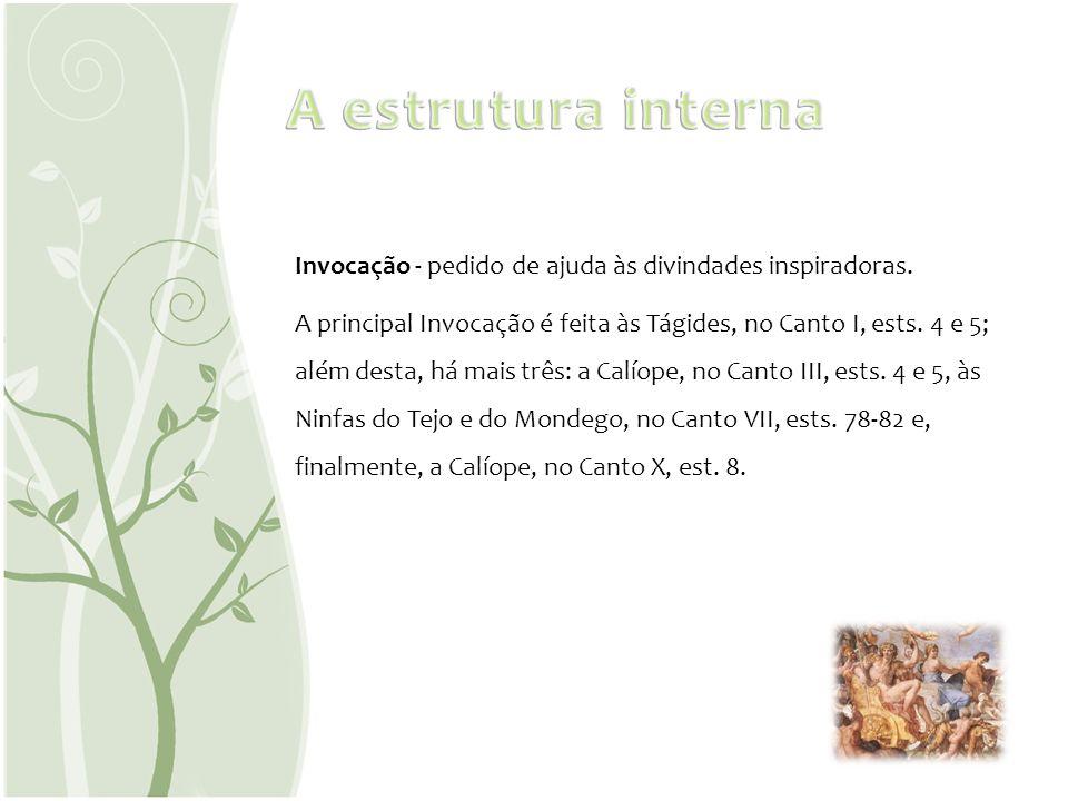 A estrutura interna Invocação - pedido de ajuda às divindades inspiradoras.