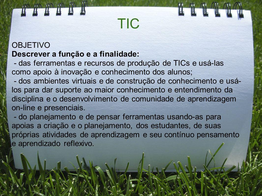 TIC OBJETIVO Descrever a função e a finalidade: