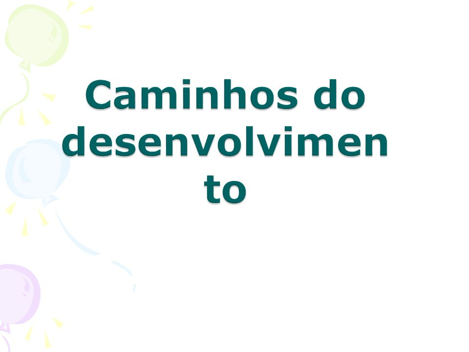 Caminhos do desenvolvimento