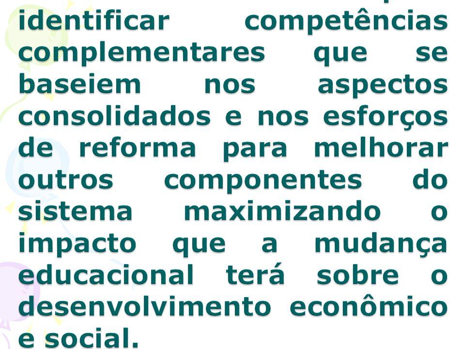 Pode ser utilizada para identificar competências complementares que se baseiem nos aspectos consolidados e nos esforços de reforma para melhorar outros componentes do sistema maximizando o impacto que a mudança educacional terá sobre o desenvolvimento econômico e social.
