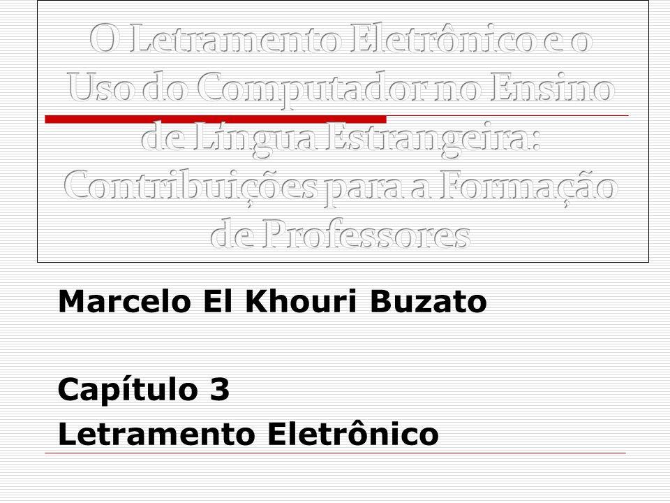 Marcelo El Khouri Buzato Capítulo 3 Letramento Eletrônico