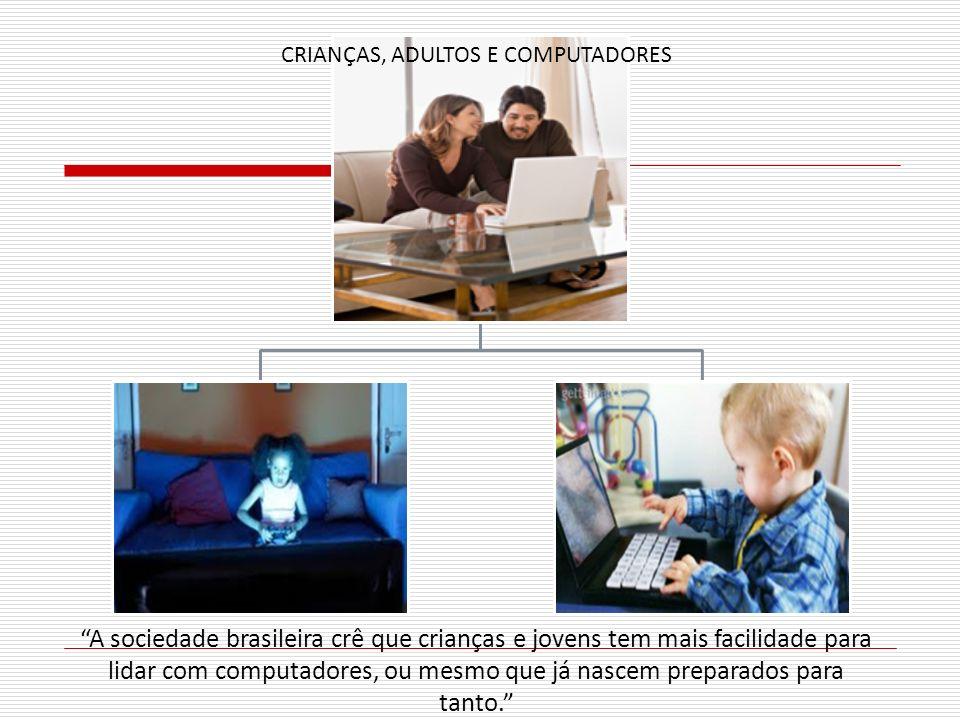 CRIANÇAS, ADULTOS E COMPUTADORES