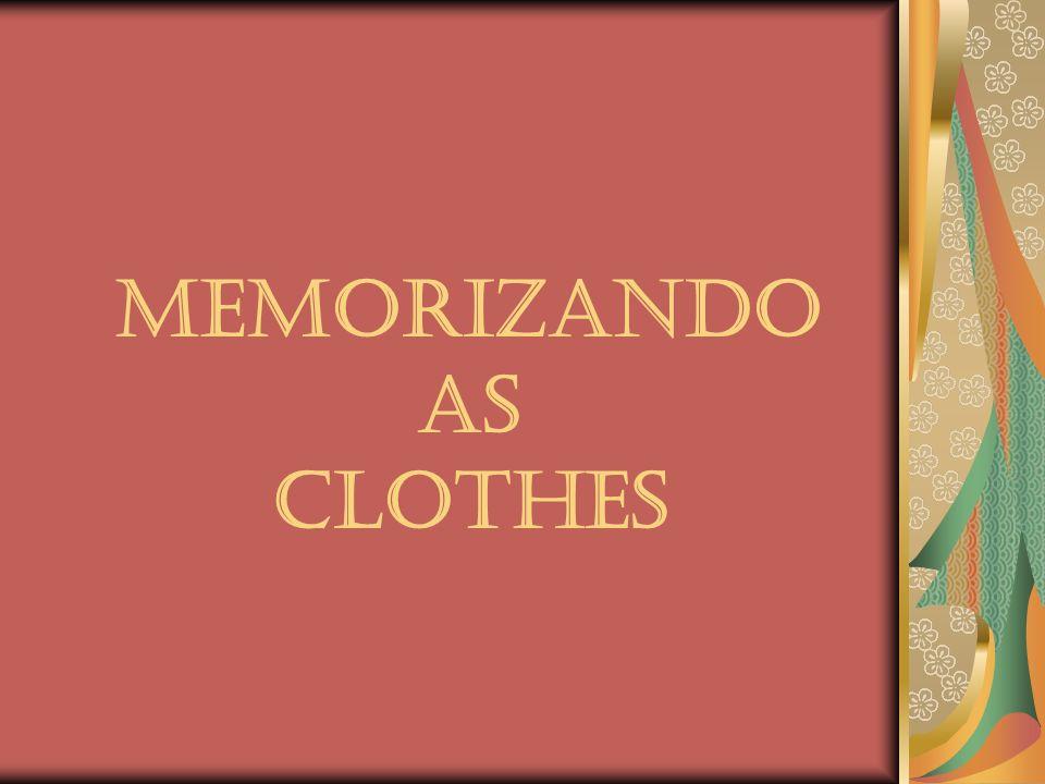 Memorizando as clothes