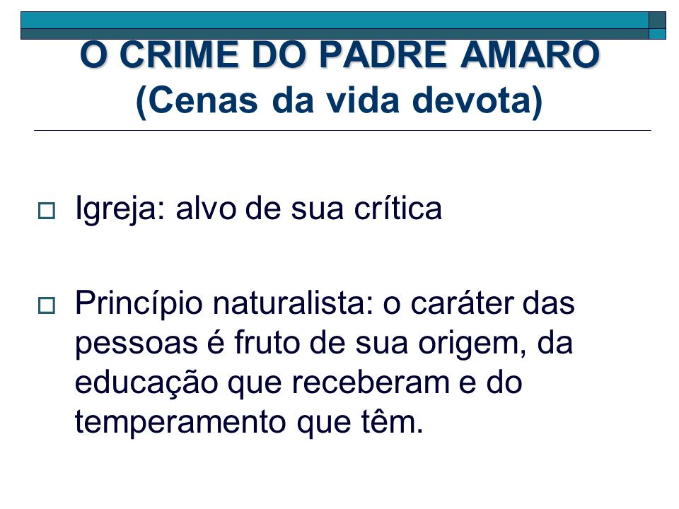 O CRIME DO PADRE AMARO (Cenas da vida devota)